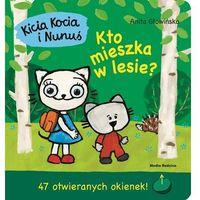 Książki dla dzieci, Kicia Kocia i Nunuś: Kto mieszka w lesie? (opr. twarda)
