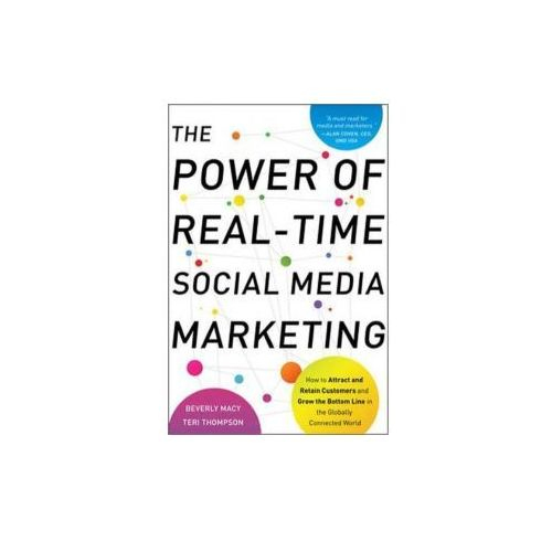 Biblioteka biznesu, The Power of Real-Time Social Media Marketing: How to Attract and Retain Customers and Grow the Bottom Line in the Globally Connected World