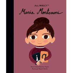 Mali WIELCY. Maria Montessori. - Maria Isabel Sanchez-Vegara - książka (opr. twarda)