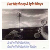 Pozostała muzyka rozrywkowa, AS FALLS WICHITA, SO FALLS WICHITA FALLS - Pat & Lyle Mays Metheny (Płyta CD)