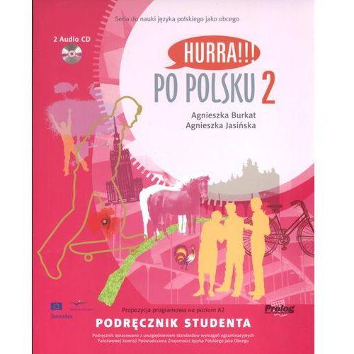 Książki do nauki języka, Hurra Po Polsku 2. Podręcznik studenta + 2 CD (opr. miękka)