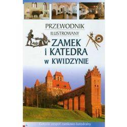 Zamek i katedra w Kwidzynie Przewodnik ilustrowany - DODATKOWO 10% RABATU i WYSYŁKA 24H! (opr. miękka)