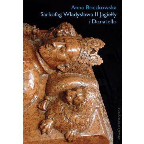 Książki o rzeźbach, Sarkofag Władysława II Jagiełły i Donatello (opr. broszurowa)