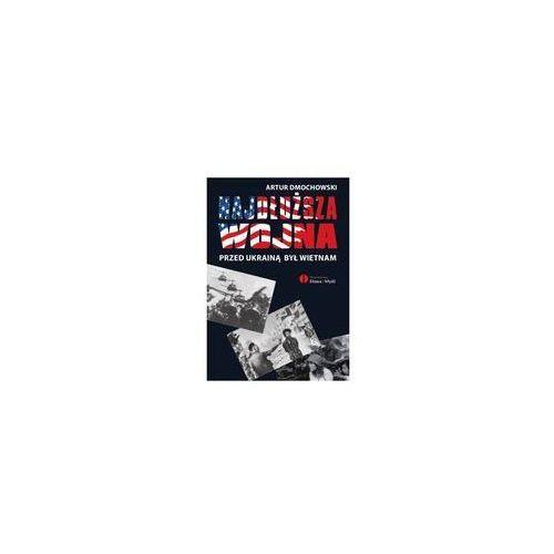 Historia, Najdłuższa wojna. Przed Ukrainą był Wietnam (opr. miękka)