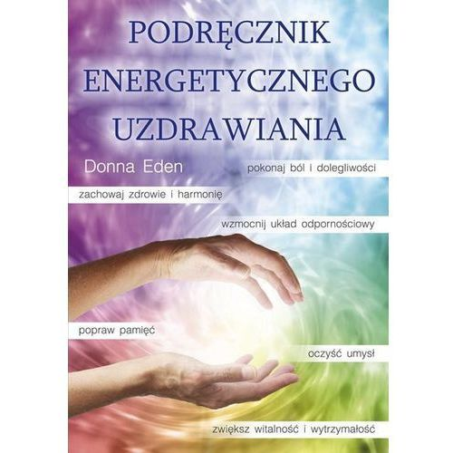 Paranauki i zjawiska paranormalne, Podręcznik energetycznego uzdrawiania (opr. miękka)