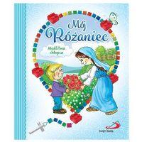 Książki dla dzieci, Mój Różaniec, modlitwa chłopca - Anna Wojciechowska (opr. kartonowa)