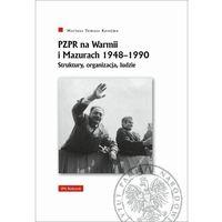 Historia, Pzpr na warmii i mazurach 1948-1990. struktury, organizacja, ludzie (opr. twarda)