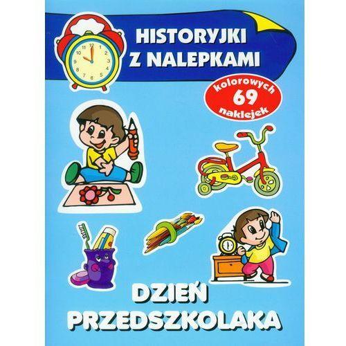 Książki dla dzieci, Dzień przedszkolaka Historyjki z nalepkami (opr. miękka)