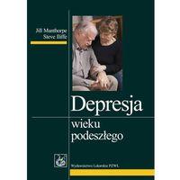 Książki medyczne, Depresja wieku podeszłego (opr. miękka)