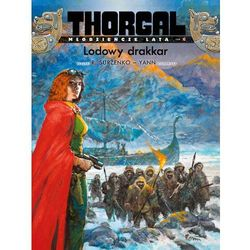 Thorgal Młodzieńcze lata Tom 6 Lodowy drakkar - Yann Pennetier (opr. broszurowa)