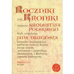 Roczniki czyli Kroniki sławnego Królestwa Polskiego (opr. twarda)