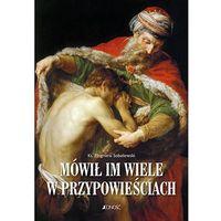 Książki religijne, Mówił im wiele w przypowieściach (opr. twarda)