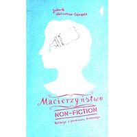 Literatura kobieca, obyczajowa, romanse, Macierzyństwo non-fiction Relacja z przewrotu domowego (opr. miękka)