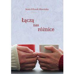 Łączą nas różnice - Piliszek-Słowińska Beata (opr. miękka)