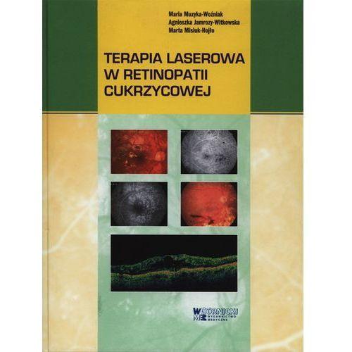 Książki medyczne, Terapia laserowa w retinopatii cukrzycowej (opr. miękka)