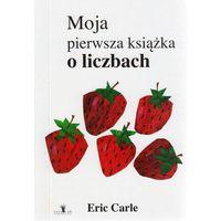 Książki dla dzieci, Moja pierwsza książka o liczbach - Praca zbiorowa (opr. twarda)