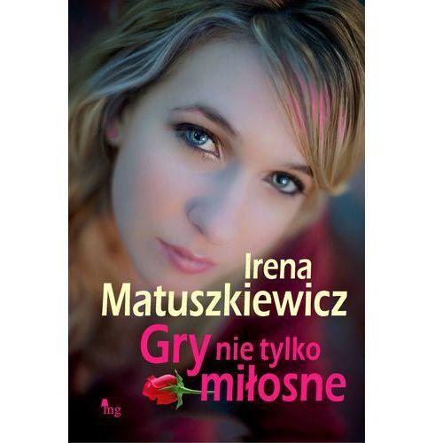 E-booki, Gry nie tylko miłosne - Irena Matuszkiewicz