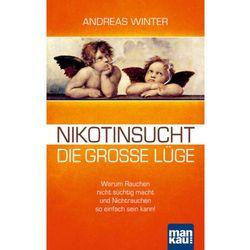 Nikotinsucht - die große Lüge Winter, Andreas