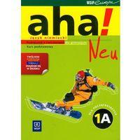 Leksykony techniczne, Aha! Neu 1A Podręcznik z ćwiczeniami z płytą CD kurs podstawowy (opr. miękka)