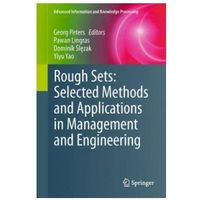Informatyka, Rough Sets: Selected Methods and Applications in Management and Engineering