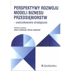 Perspektywy rozwoju modeli biznesu przedsiębiorstw (opr. broszurowa)