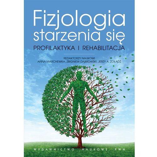 Książki o zdrowiu, medycynie i urodzie, Fizjologia starzenia się (opr. miękka)