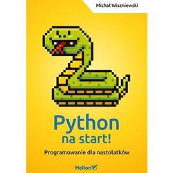 Python na start. Programowanie dla nastolatków - Michał Wiszniewski (opr. miękka)