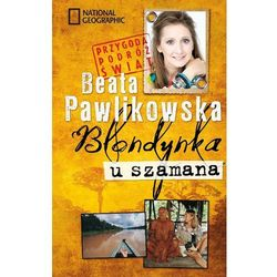 Blondynka u szamana - Beata Pawlikowska (opr. twarda)