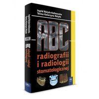 Książki o zdrowiu, medycynie i urodzie, ABC radiografii i radiologii stomatologicznej NOWOŚĆ (opr. twarda)