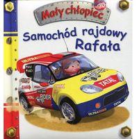 Książki dla dzieci, Mały chłopiec. Samochód rajdowy Rafała - Nathalie Belineau, Emilie Beaumont (opr. kartonowa)