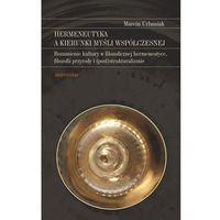 Filozofia, Hermeneutyka a kierunki myśli współczesnej (opr. miękka)