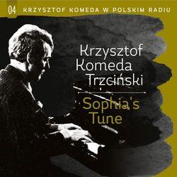 Krzysztof Komeda - Krzysztof Komeda w Polskim Radiu Vol. 4 - Sophia`s Tune