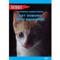 Hobby i poradniki, Kot domowy, czyli dachowiec - Katarzyna Lorens-Padzik (opr. miękka)