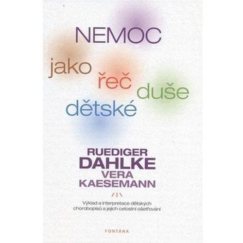 Pozostałe książki, Nemoc jako řeč dětské duše Ruediger Dahlke; Vera Kaesemann