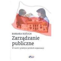 Biblioteka biznesu, Zarządzanie publiczne. W teorii i praktyce polskich organizacji - Kożuch Barbara - książka (opr. broszurowa)