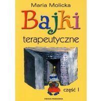 Książki dla dzieci, Bajki terapeutyczne część 1 Molicka Maria (opr. miękka)