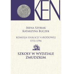 Komisja Edukacji Narodowej 1773-1794 Szkoły w Wydziale Żmudzkim (opr. twarda)
