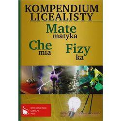 Kompendium licealisty Matematyka Fizyka Chemia - Ratusiński Tadeusz, Kucio Magdalena, Holewa Joanna (opr. twarda)