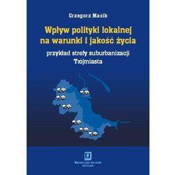 Wpływ polityki lokalnej na warunki i jakość życia (opr. miękka)