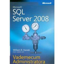 Microsoft SQL Server 2008 Vademecum Administratora - William R. Stanek - ebook