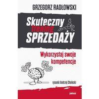 Biblioteka biznesu, Skuteczny trening sprzedaży. Wykorzystaj swoje kompetencje - Grzegorz Radłowski (opr. miękka)