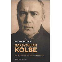 Biografie i wspomnienia, Maksymilian Kolbe. Kapłan, dziennikarz, męczennik (opr. twarda)