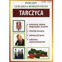Książki medyczne, Tarczyca Porady lekarza rodzinnego - Literat (opr. miękka)