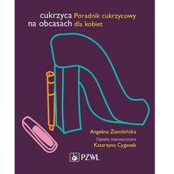 Cukrzyca na obcasach - Angelina Ziembińska - ebook