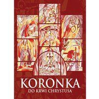 Książki religijne, KORONKA DO KRWI CHRYSTUSA (opr. miękka)