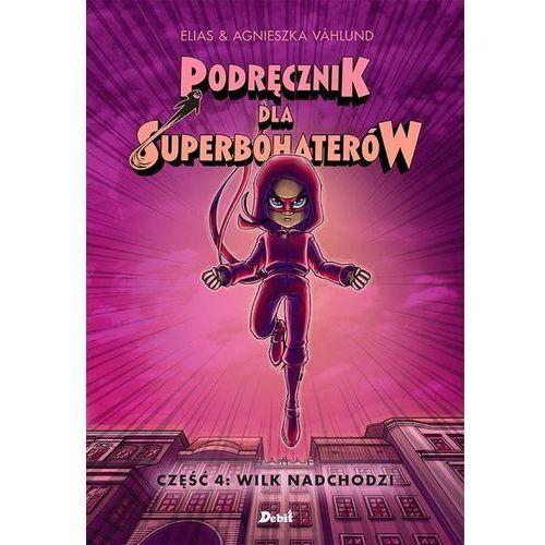 Książki dla dzieci, Podręcznik dla superbohaterów. Cześć 4: Wilk nadchodzi (opr. twarda)