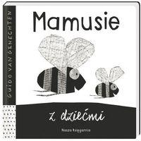 Książki dla dzieci, MAMUSIE Z DZIEĆMI - Guido Van Genechten OD 24,99zł DARMOWA DOSTAWA KIOSK RUCHU (opr. twarda)