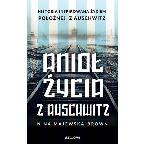 Pozostałe książki, Anioł życia z Auschwitz - Nina Majewska-Brown