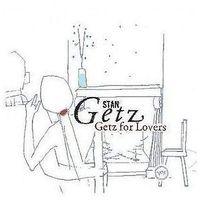 Pozostała muzyka rozrywkowa, Getz For Lovers - Stan Getz (Płyta CD)