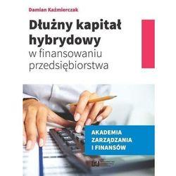 Dłużny kapitał hybrydowy w finansowaniu przedsiębiorstwa (opr. miękka)